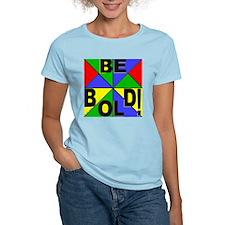Be Bold Pop Art Women's Pink T-Shirt