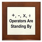 Operators Are Standing By Framed Tile