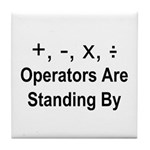 Operators Are Standing By Tile Coaster