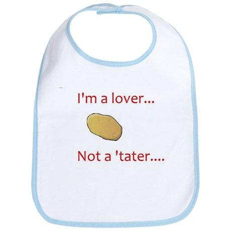 I'm a lover... Not a 'tater baby Bib