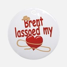 Brent Lassoed My Heart Ornament (Round)