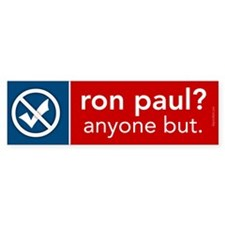 Anyone but Ron Paul Bumper Sticker