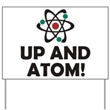 Up and Atom Yard Sign