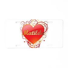 Matilda Valentines Aluminum License Plate