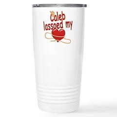 Caleb Lassoed My Heart Stainless Steel Travel Mug