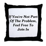 Not Part Of The Problem Throw Pillow
