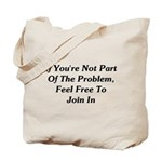Not Part Of The Problem Tote Bag