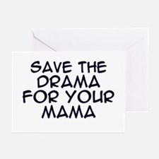 Save the Drama for Your Mama Greeting Cards (Packa