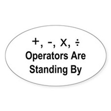 Operators Are Standing By Decal