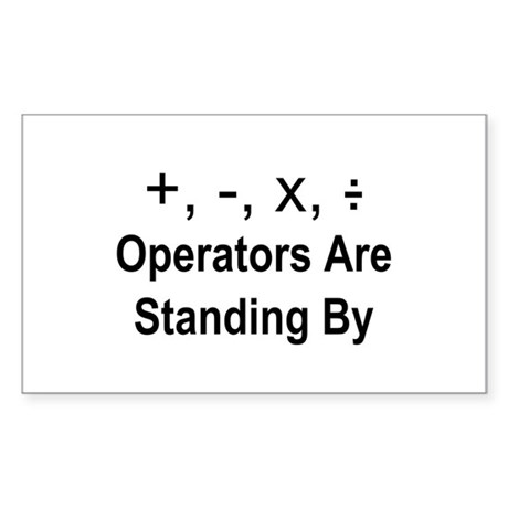 Operators Are Standing By Sticker (Rectangle)