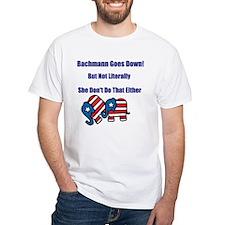 Bachmann Goes Down! Shirt