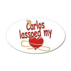 Carlos Lassoed My Heart 22x14 Oval Wall Peel
