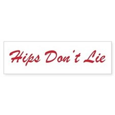 """Hips Don't Lie"" Bumper Bumper Sticker"