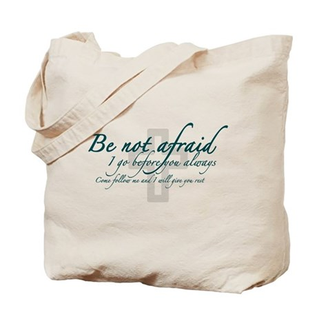 Be Not Afraid - Religious Tote Bag