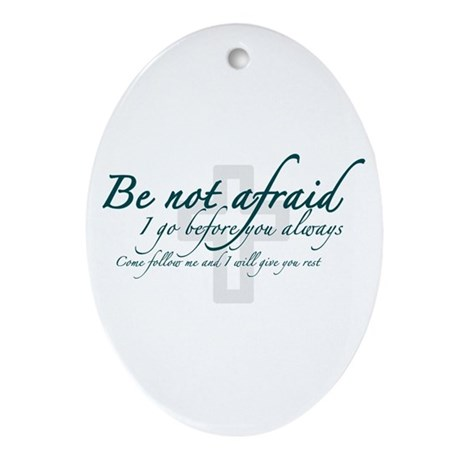 Be Not Afraid - Religious Ornament (Oval)