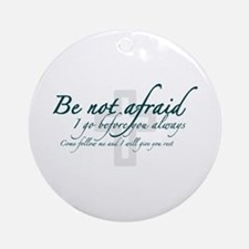 Be Not Afraid - Religious Ornament (Round)