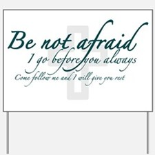Be Not Afraid - Religious Yard Sign