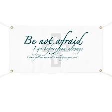 Be Not Afraid - Religious Banner