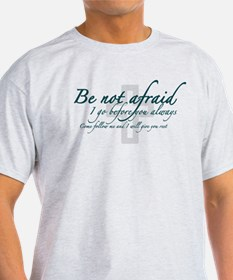 Be Not Afraid - Religious T-Shirt