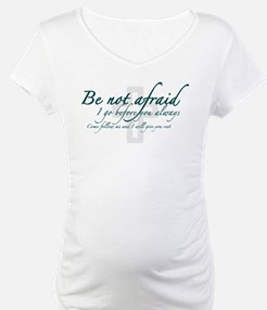 Be Not Afraid - Religious Shirt