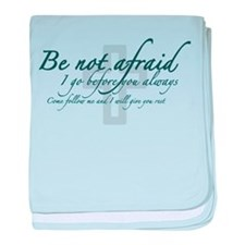Be Not Afraid - Religious baby blanket