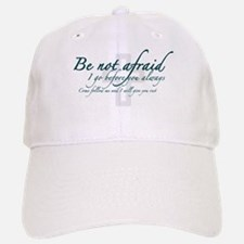 Be Not Afraid - Religious Baseball Baseball Cap