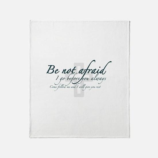 Be Not Afraid - Religious Throw Blanket
