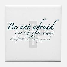 Be Not Afraid - Religious Tile Coaster
