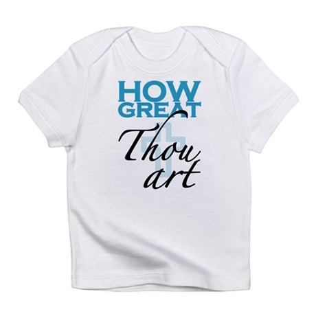 How Great Thou Art Infant T-Shirt