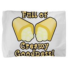 Full of Creamy Goodness Pillow Sham