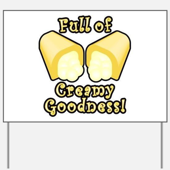 Full of Creamy Goodness Yard Sign