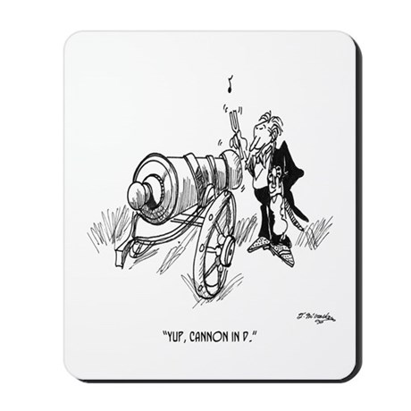 Yup, Cannon In D Mousepad