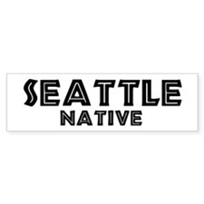 Seattle Native Bumper Bumper Sticker