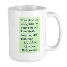High Anxiety Consultant - Mug