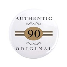 "Authentic 90th Birthday 3.5"" Button"