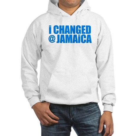 CHANGE AT JAMAICA Hooded Sweatshirt