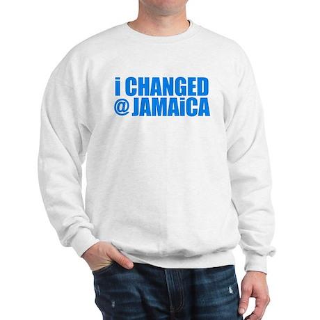 CHANGE AT JAMAICA Sweatshirt