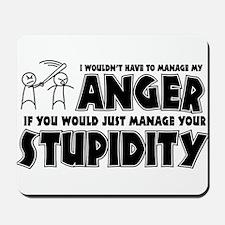 Anger vs. Stupidity Mousepad