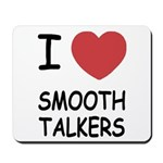 I heart smooth talkers Mousepad