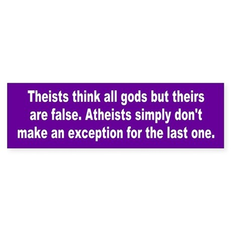 atheists... Bumper Sticker