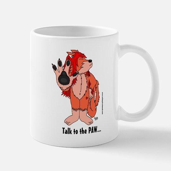 Talk To The Paw Mug