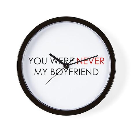 You Were Never Boyfriend Wall Clock