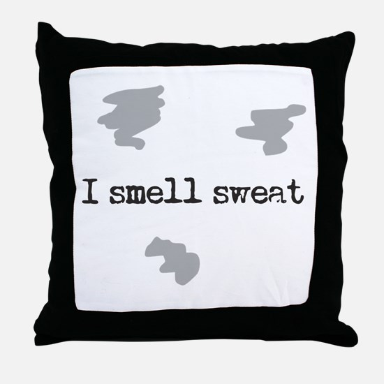 I Smell Sweat © Throw Pillow
