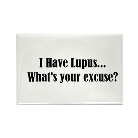 I Have Lupus... What's Your E Rectangle Magnet (10
