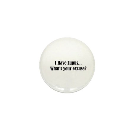 I Have Lupus... What's Your E Mini Button (100 pac