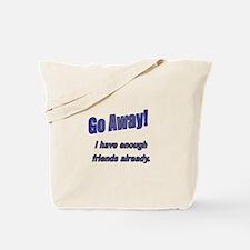 Go Away! Tote Bag