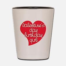 Valentine Day Birthday Girl Shot Glass