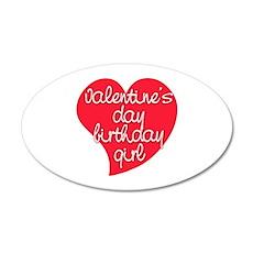 Valentine Day Birthday Girl 22x14 Oval Wall Peel