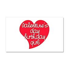 Valentine Day Birthday Girl Car Magnet 20 x 12
