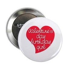 """Valentine Day Birthday Girl 2.25"""" Button"""